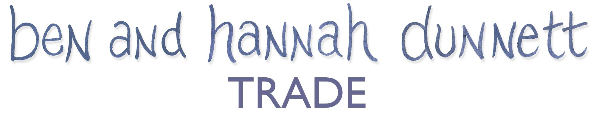 Ben and Hannah Dunnett Trade