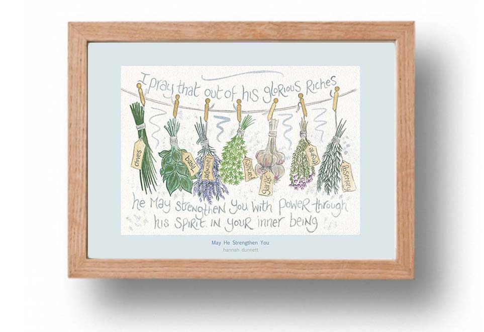 Hannah Dunnett May He Strengthen You A4 poster oak framed